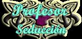 Profesor Seducción