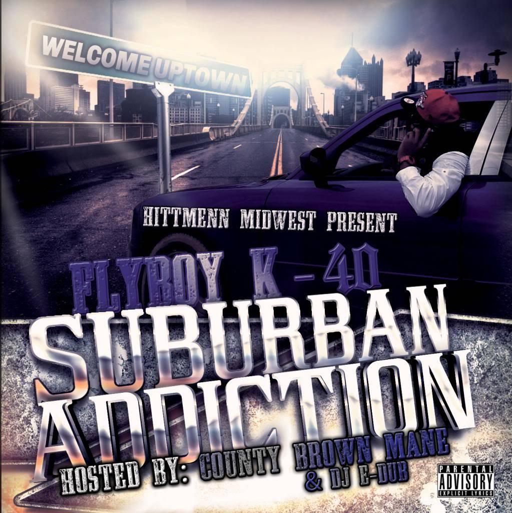 Fly Boy K-40 (@FlyBoyK40) - Surburban Addiction Hosts by County Brown Mane x Dj E-Dub 00-cover-1_zpsd4cd9cd9