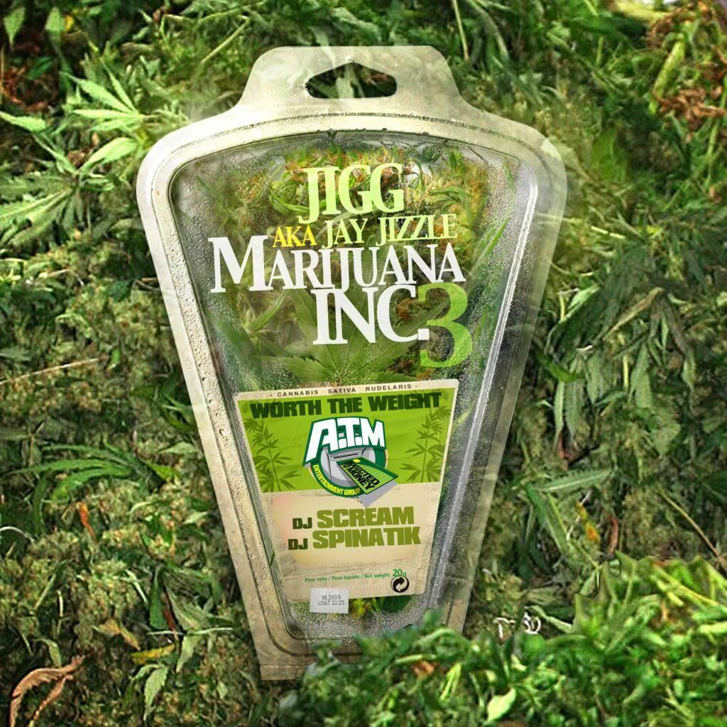 JIGG (@ATMJigg) - Marijuana Inc. 3 Hosted by DJ Scream (@DJScream) & DJ Spinatik (@DJSpinatik) 00-cover_zps7996a31a