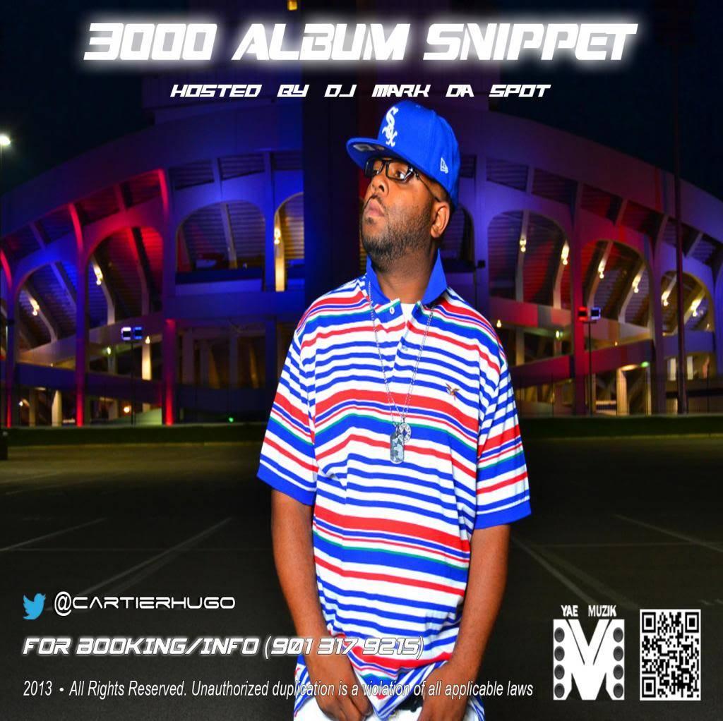 """CARTIER HUGO (@cartierhugo) – """"3000"""" ALBUM SNIPPET HOST DJ MARK DA SPOT (@DjMarkDaSpotms) 3000AS_zps7b72e531"""