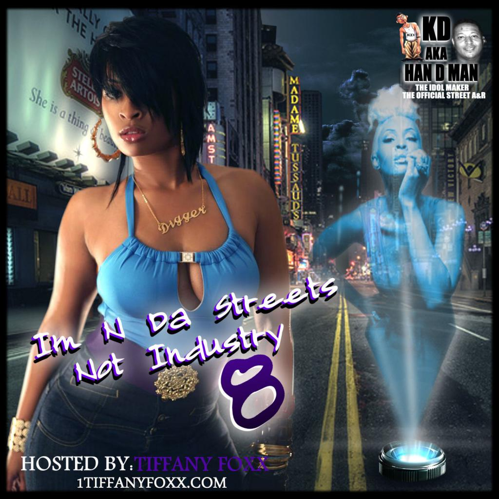 @1TiffanyFoxx @KDakaHanDMan - Im N Da Streets Not Industry 8 ImNDaStreets8_Final_Frt_zpsed87ca98