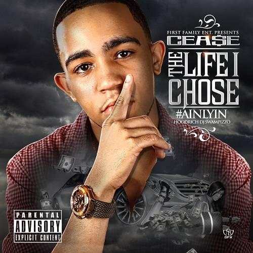 Cea$e - The Life I Chose Hosted by Dj Swamp Izzo feat Waka Flocka x Jose Guapo Ceasetapesmall_zpse084e855