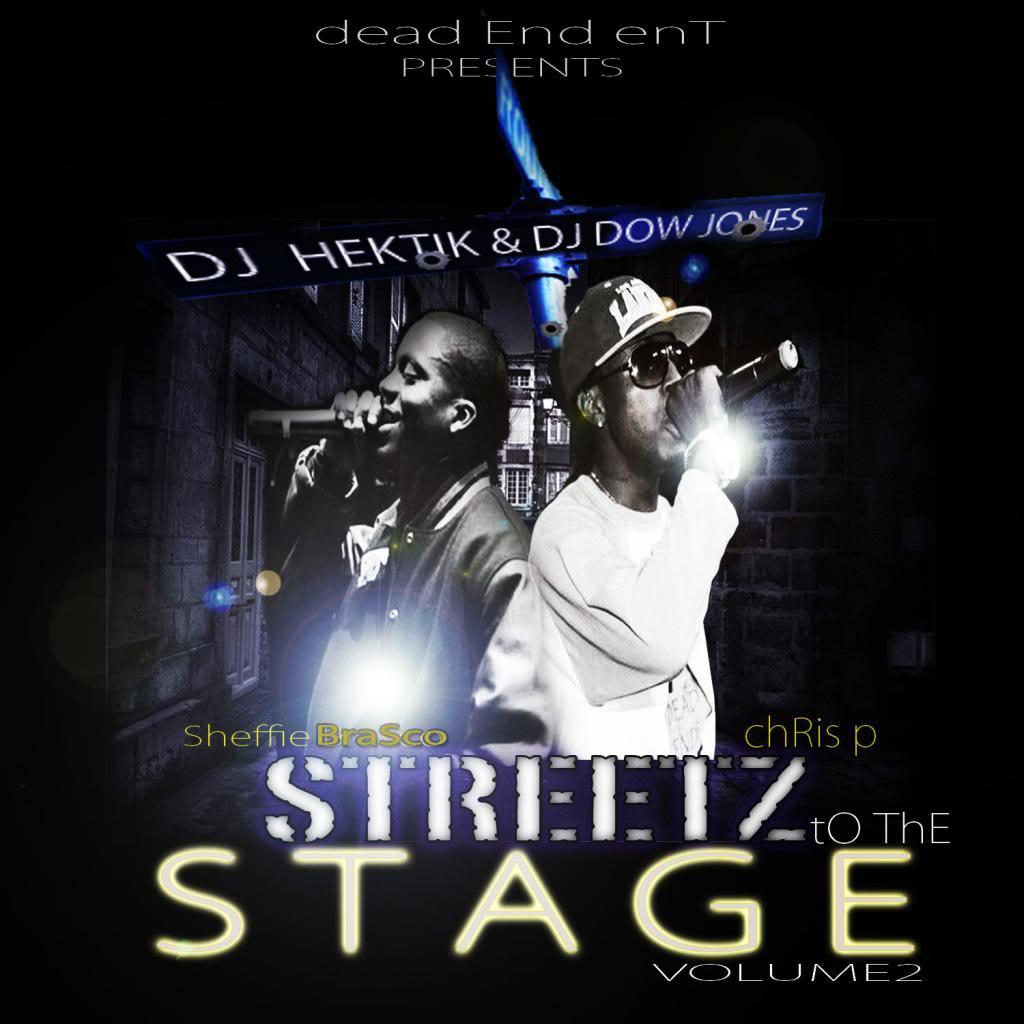 "Sheffie Brasco (@sheffie_brasco) featuring Chris P (@chrispdeadend)  - ""Streets to the Stage Volume 2 "" Hosted by DJ Hektik (@djhektik504) and  Dj Dow Jones (@djhektik504) Frontcover_zps7e9d8d95"