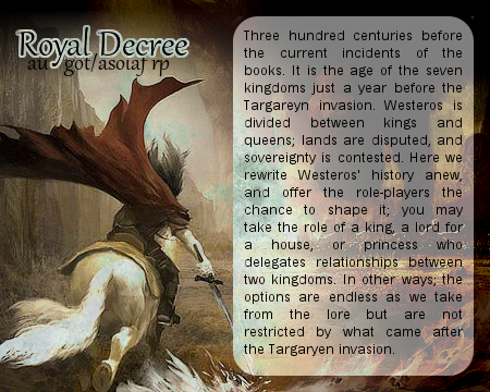 Royal Decree | AU-ASOIAF/GOT | JCINK NewAdvert_zpsd1390fd8