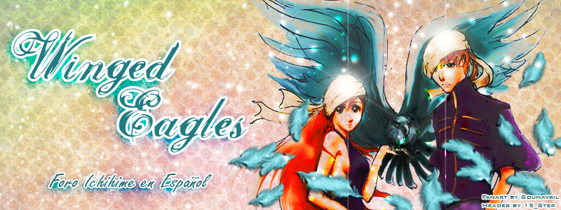 Winged Eagles ~ : Foro Ichihime en español