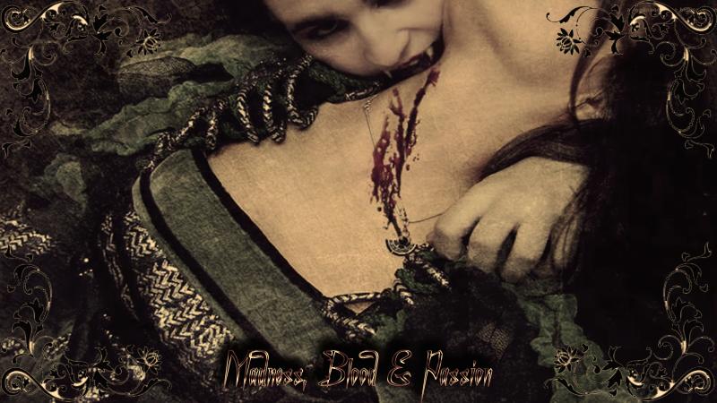 Madness, Blood & Passion