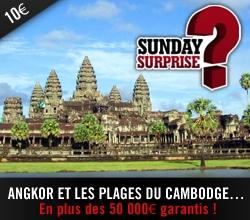 Sunday Surprise, de l'exceptionnel tous les dimanches! - Page 4 Cambodge