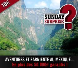 Sunday Surprise, de l'exceptionnel tous les dimanches! - Page 4 Sunday_Surprise_Mexique