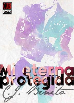Mi eterna protegida - C.J. Benito (Rom) Mi%20eterna%20protegida%20Spanish%20Edition%20-%20C.%20J.%20Benito_zpsnuy65rov