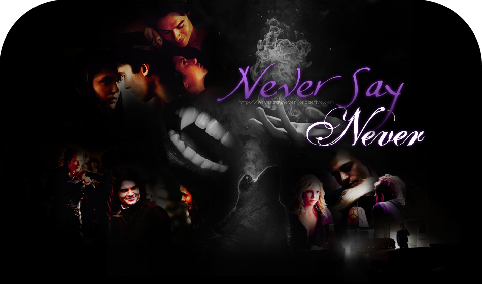 {#} Never Say Never ••