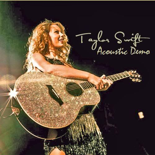 Taylor Swift - Page 3 USEACOUSTICDEMOTAYLOR