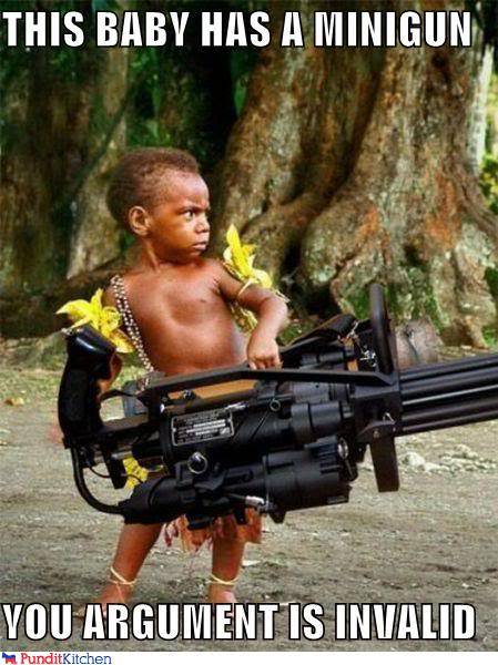 [Game]Destroy The Pic Above You 2875f_political-pictures-this-baby-has-a-minigun-you-argument-is-invalid