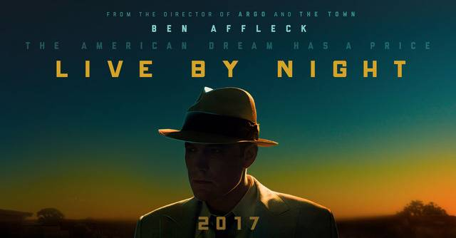 LIVE BY NIGHT (2017) LIVE%20BY%20NIGHT%202017%201