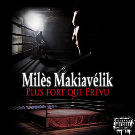 Milès Makiavelik Disponible depuis le 19 Mars MilesMakiavelik-PlusFortQuePrvu450