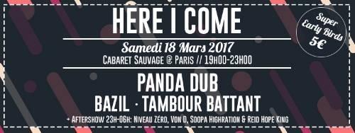 HERE I COME - Panda dub, Tambour Battant, Bazil + Aftershow LE 18 MARS 2017 BANNIERE20HIC20PARIS20MARS202017_zpsbn6gjerd