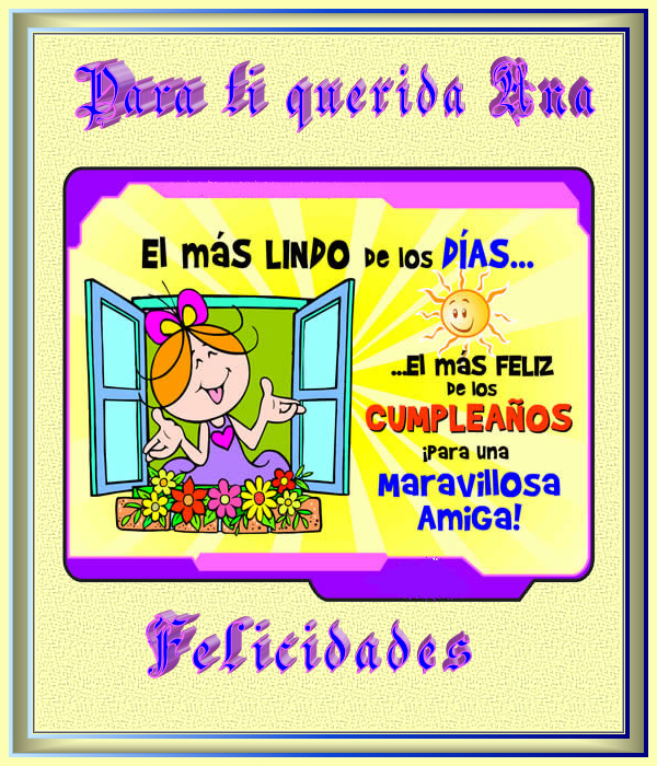 FELIZ CUMPLEAÑOS QUERIDA ANA Ana