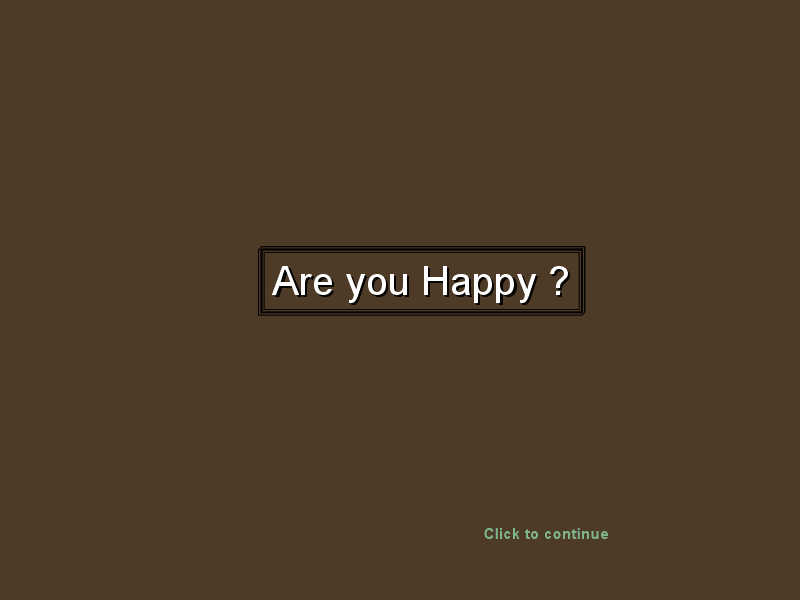 Are you happy? 1