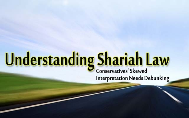 Hysteria over Shariah Must End UnderstandingSharahLaw