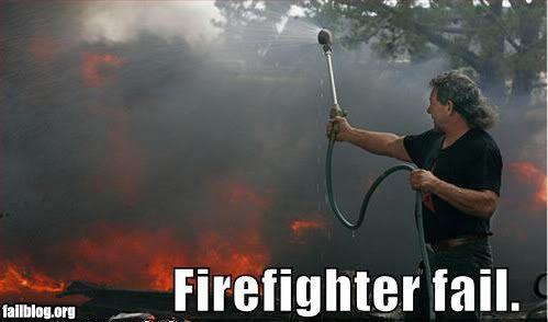 FAILS, For Ever Alone, FUck Yeah Fail-owned-amateur-firefighter-fail