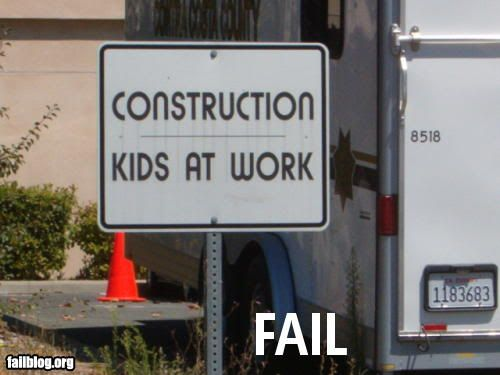 FAILS, For Ever Alone, FUck Yeah Fail-owned-construction-kids-at-work-employee-fail