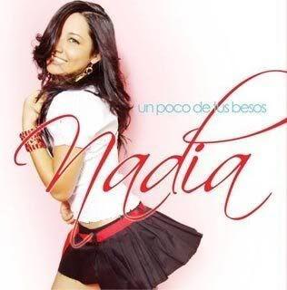 Nadia - Un Poco de Tus Besos (2007) Nadia