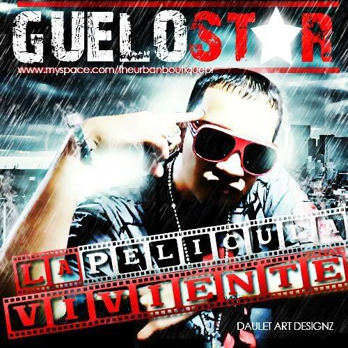Guelo Star - La Pelicula Viviente(Album Advancado) ORIGINAL{2008} GueloStar-LaPeliculaViviente