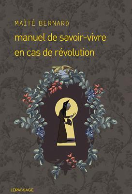 Manuel de savoir-vivre en cas de révolution de Maïté Bernard Mb_zps07bmzcy9