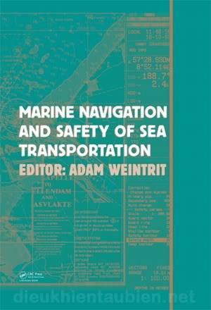 Marine Navigation and Safety of Sea Transportion - Adam Weintrit (Editor) Marnavsostrans