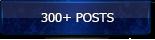 300+ Posts