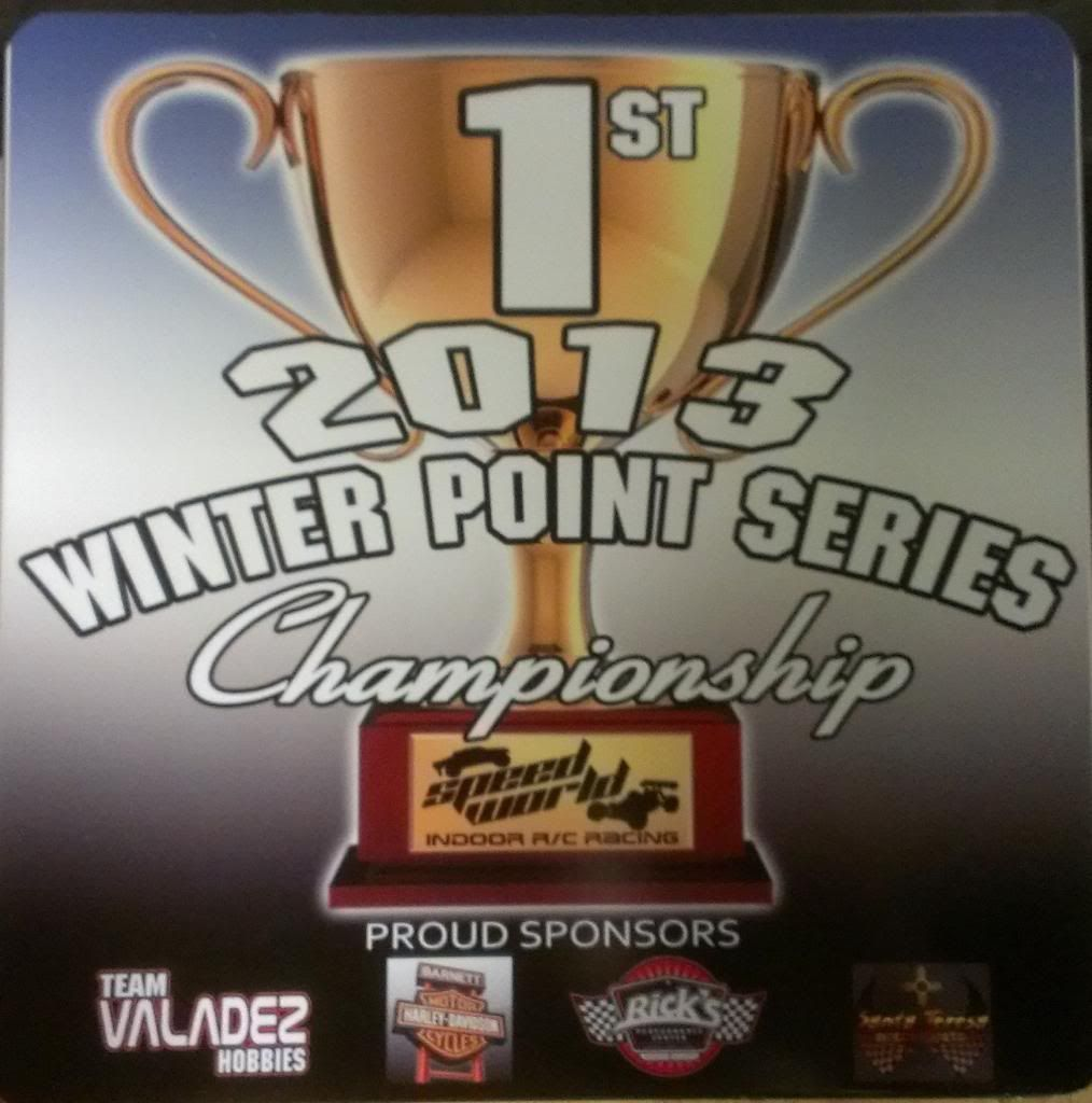 Speed World R/C Raceway WEEK 6 and FINAL 2013 WINTER POINTS SERIES RESULTS 1STPLACEPLAQUE