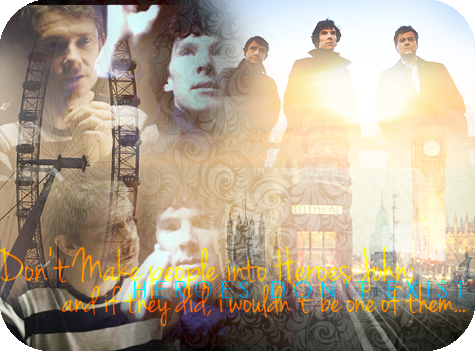 Heroes Don't Exist {Sherlock BBC}  {Normal} Asdfaddfasd