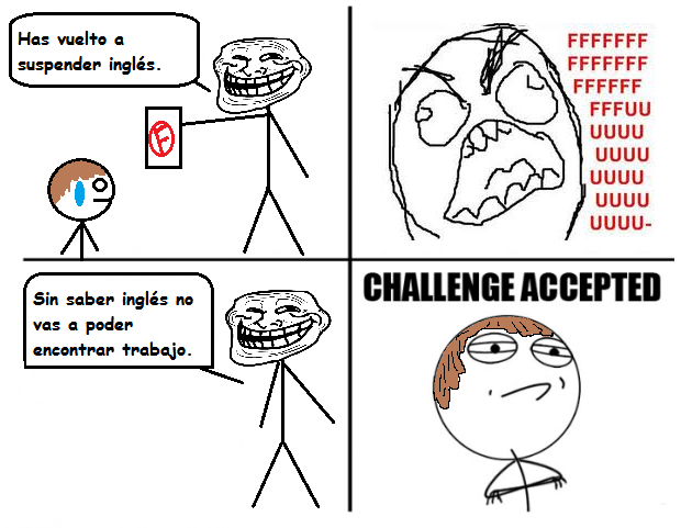 [memes]Fuck Yea!, Forever Alone, Fuuuu, Challenge Acepted y Problem? Challengeaccepted-copia