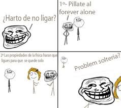 [memes]Fuck Yea!, Forever Alone, Fuuuu, Challenge Acepted y Problem? Solteria
