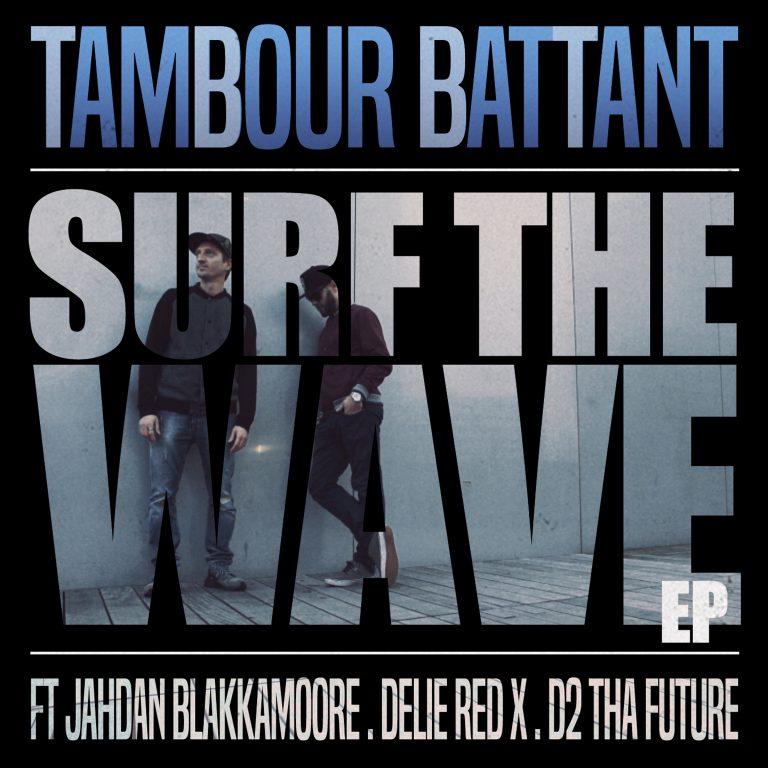 TAMBOUR BATTANT : SORTIE EP « SURF THE WAVE » SORTIE NOUVEL ALBUM MARS 2017 TBBT%20EP_zps479q6ikd