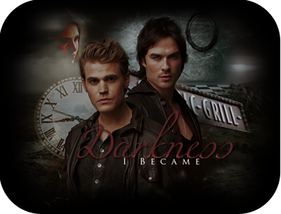 Darkness I Became {+18} { The Vampire Diaries RPG } { ¡NUEVO! } { Normal } Anuncio