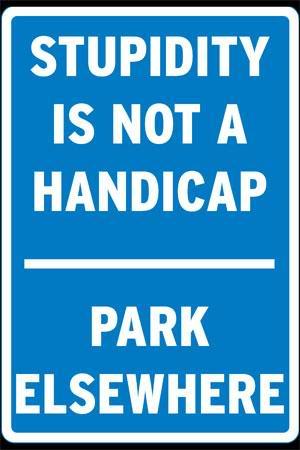 Post Funny pics!!!! Stupid_isnt_handicap