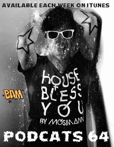 "Podcast ""House Bless You"" #64 422585_162393900541866_1543547584_n-1"
