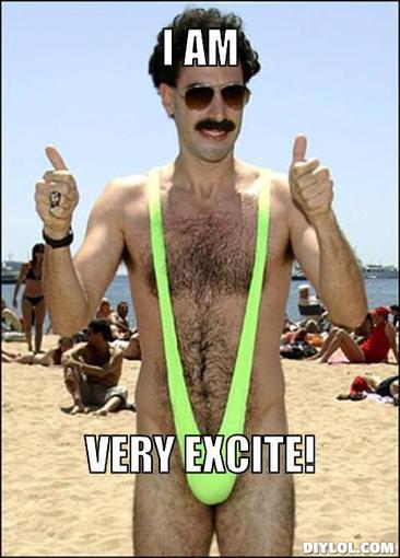 Season Five Check In Thread Borat-approves-meme-generator-i-am-very-excite-8d6743jpg-1312443012_zpsb737c0ce