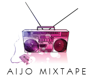Aijo Mixtape (Podcast 1) MIXTAPE