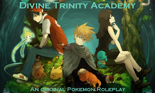 Divine Trinity Academy, an original Pokemon RP Advertisement1_zps3519414c