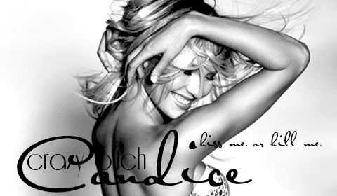 ♥.. Kiss me or kill me .. which will it be? We both know you're only capable of one ..♥ Candice