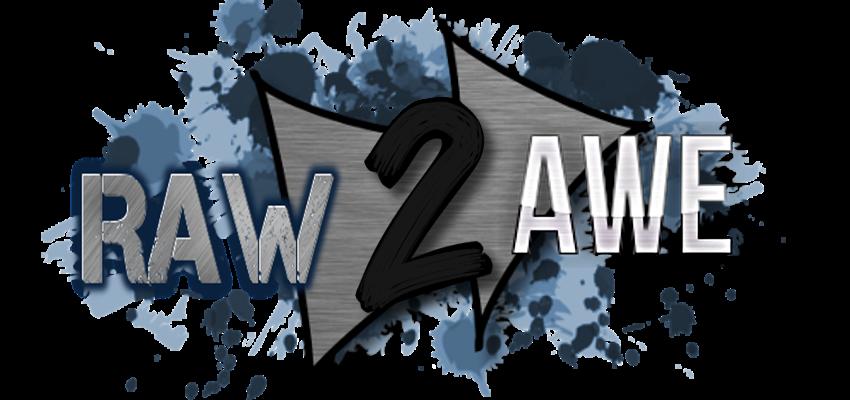 RAW 2 AWE! Raw2awe_zpshxvwlgpf