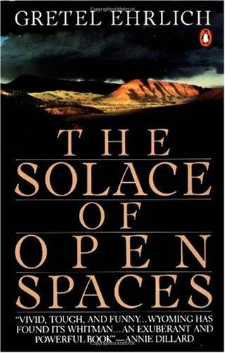 _The Solace of Open Spaces_ by Gretel Ehrlich Solace-open-spaces-cover