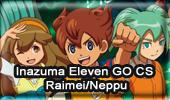 Inazuma Eleven GO Chrono Stone Raimei/Neppu