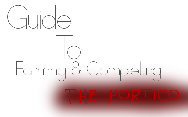 Guide to Farming & Completing The Portico Guidebanner