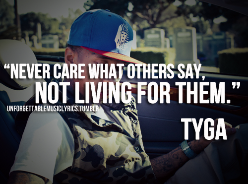 Quotes..... - Page 27 Best-tyga-quotes-tumblr-i18