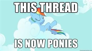 Diablox9 et les récentes nouvelles - Page 3 This-thread-Is-now-ponies