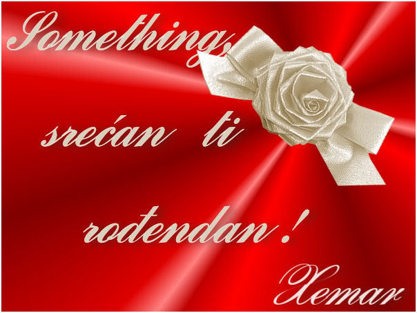 Srecan rodjendan something!!! SOMETHING