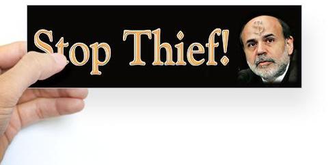 EFFONDREMENT ECONOMIQUE MONDIAL - Page 12 Bernanke_stop_thief_end_the_fed_zpsee8cc244