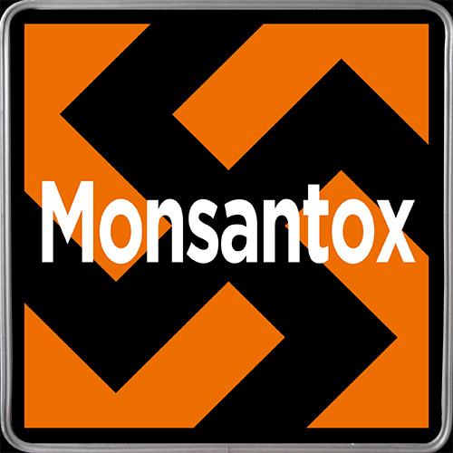 DEPOPULATION VIA LES OGM, LES PESTICIDES, LA DEFORESTATION ET LA POLLUTION DE NOTRE NOURRITURE ET DE NOS EAUX - Page 3 Monsantox_nazi